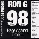 RON G - 98 Race Against Time...