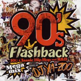 DJ YA-ZOO / 90'S FLASHBACK HIP HOP AND R&B MEGAMIX