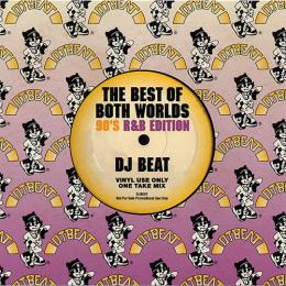 DJ BEAT-The Best of Both Worlds [90's R&B Edition]